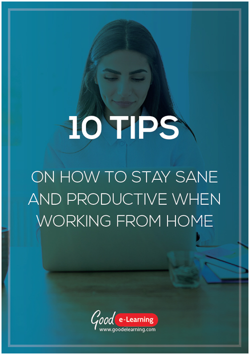 10 Tips on how to Stay Sane and Productive When Working From Home